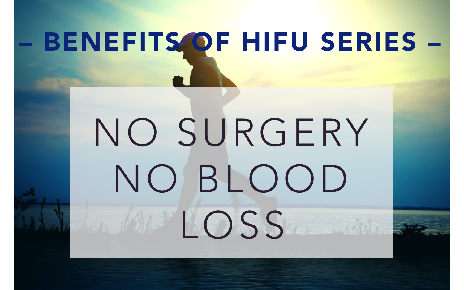 HIFU is non surgical treatment for prostate cancer with no blood loss.