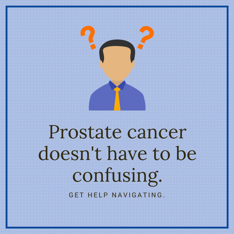 Prostate Cancer doesn't have to be confusing.