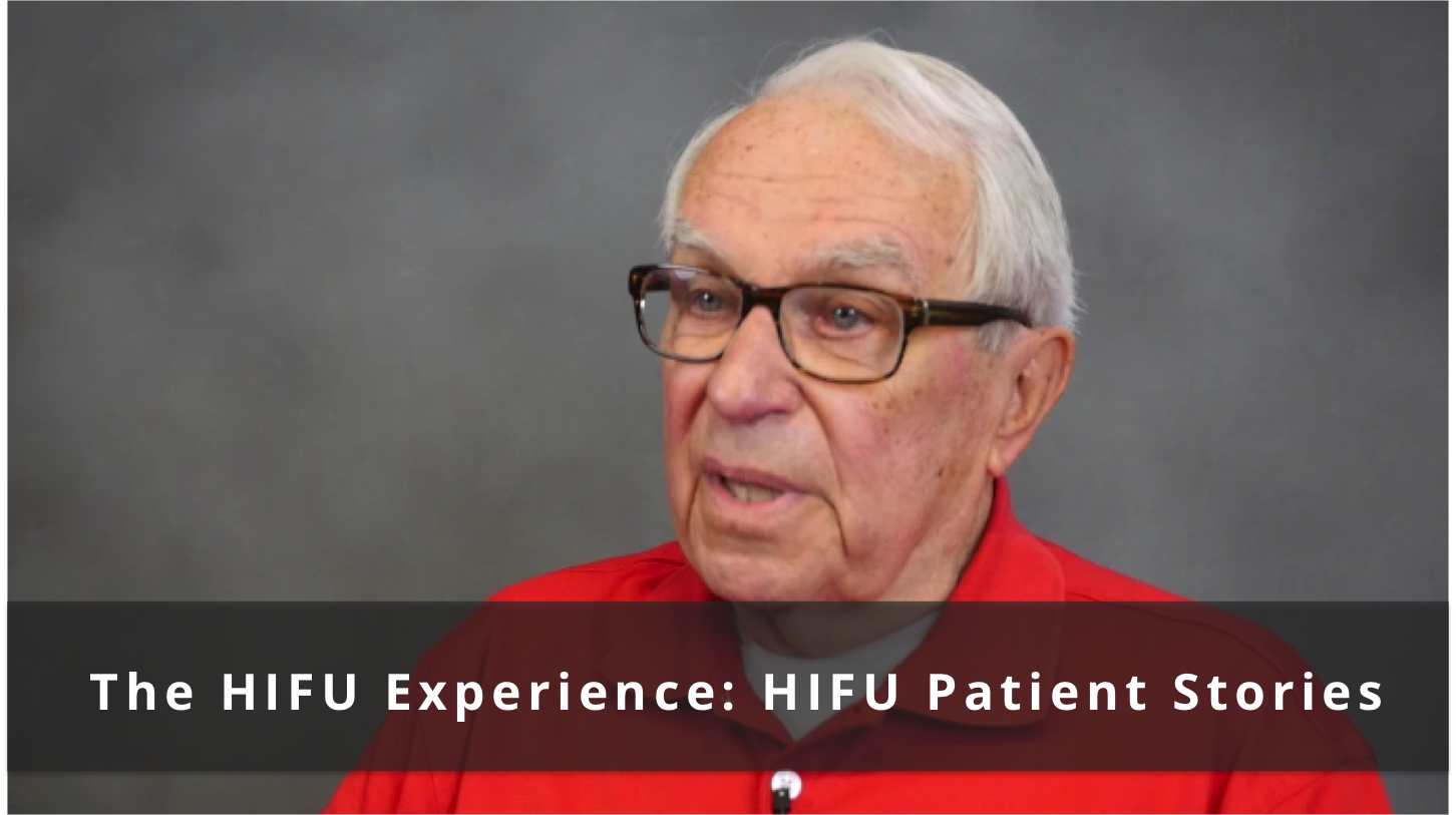 The HIFU Experience: HIFU Patient Stories