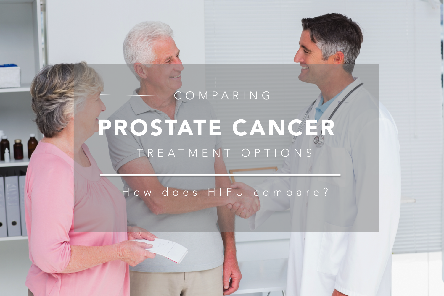 How Does HIFU Compare for prostate cancer treatment?
