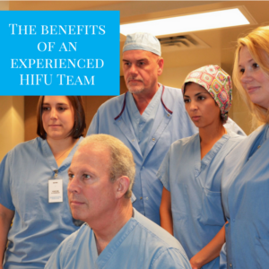 The importance of an experience HIFU team