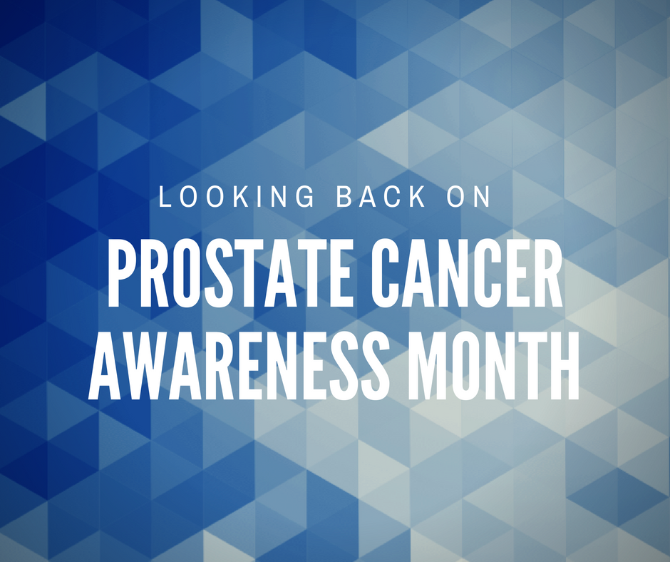Looking back on Prostate Cancer Awareness Month
